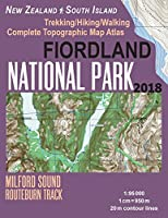 Fiordland National Park Trekking/Hiking/walking Complete Topographic Map Atlas Milford Sound Routeburn Track New Zealand South Island 1-95000: Great Trails & Walks Info for Hikers, Trekkers, Walkers (Travel Guide Hiking Maps for New Zealand Fjordland)