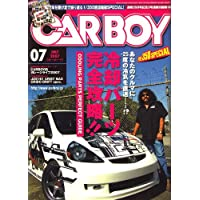 CAR BOY (カーボーイ) 2007年 07月号 [雑誌]