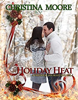 Holiday Heat: A Firehouse 343 Collection, Volume 1 by [Moore, Christina]