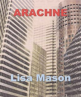 Arachne by [Mason, Lisa]