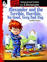 Alexander and the Terrible, Horrible, No Good, Very Bad Day (Great Works Instructional Guides for Literature, K-3)