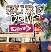 SURF DRIVE-PARTY UP MIX-mixed by DJ KAZ