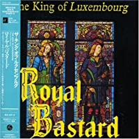 Royal Bastard by King of Luxembourg (2006-11-27)