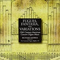 FUGUES,FANTASIA AND VARIATIONS