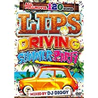 DJ DIGGY / LIPS -DRIVING SUMMER PARTY-