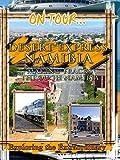 On Tour. Desert Express Namibia - Making Tracks Through Namibia