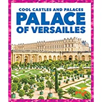 Palace of Versailles (Cool Castles and Palaces)
