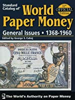 Standard Catalog of World Paper Money General Issues (STANDARD CATALOG OF WORLD PAPER MONEY VOL 2: GENERAL ISSUES)