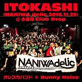 ITOKASHI(NANIWA delic 2018.11.25)@心斎橋Club Drop