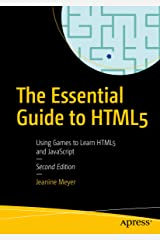 The Essential Guide to HTML5: Using Games to Learn HTML5 and JavaScript (English Edition) Kindle版