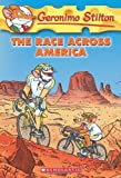 The Race Across America (Geronimo Stilton, No. 37) by Geronimo Stilton(2009-04-01)