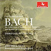C.P.E. Bach: Six collections of Sonatas, Free Fantasias, and Rondos for Connoisseurs and Amateurs - 3rd Collection by Preethi de Silva
