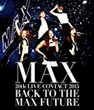 MAX 20th LIVE CONTACT 2015 BACK ...[Blu-ray/ブルーレイ]