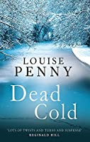 Dead Cold (Chief Inspector Gamache)