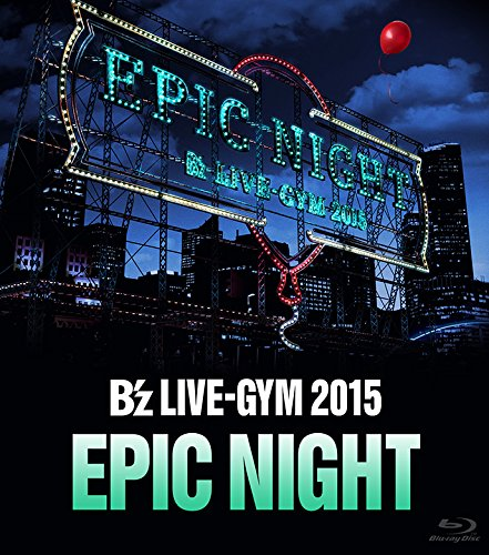 B'z LIVE-GYM 2015 -EPIC NIGHT-【LIVE Blu-ray】