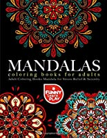Mandala Coloring Books for Adults: Adult Coloring Books Mandala for Stress Relief & Serenity