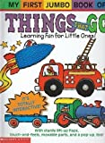 My First Jumbo Book of Things That Go: Learning Fun for Little Ones! (My First Jumbo Book Of...)