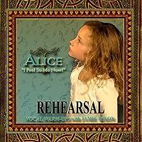 REHEARSAL - ALICE I Feel So Me Now! Musical Theater Arts Volume 1 by Jamie Hixon