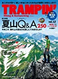 TRAMPIN'(トランピン) vol.12—Hiking & Backpacking (CHIKYU-MARU MOOK)