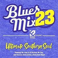Blues Mix 23 Ultimate Southern Soul