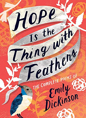 Download Hope Is the Thing With Feathers: The Complete Poems of Emily Dickinson (Women's Voice) 1423650980