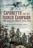 Caporetto and the Isonzo Campaign: The Italian Front 1915-1918