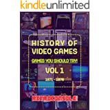 History of Video Games - Games You Should Try - Volume 1: 1971-1976 (English Edition)