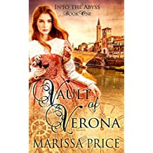Vault of Verona: Vault of Verona (Into the Abyss Book 1)