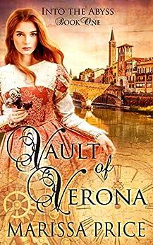 Vault of Verona: Vault of Verona (Into the Abyss Book 1) by [Price, Marissa]