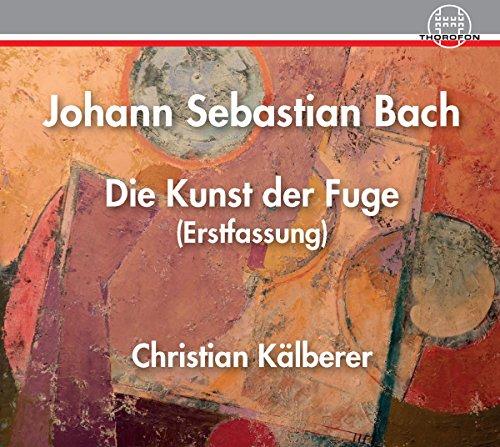Bach: Die Kunst der Fuge Bwv 1080 (Erstfassung)