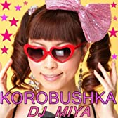KOROBUSHKA(DJ MIYA LOVE BEAT Remix)