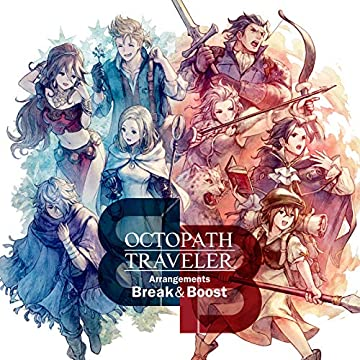 OCTOPATH TRAVELER Arrangements - Break & Boost -
