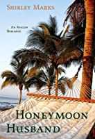 Honeymoon Husband (Avalon Romance)
