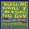 Scuse Me While I Kiss 2003 Dtd (Tear Off Calendar)