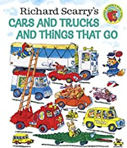Richard Scarry's Cars and Trucks and Things Tha