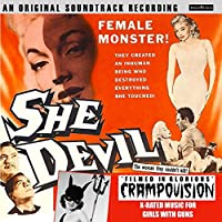 SHE DEVIL ~ ORIGINAL SOUNDTRACK: FILMED IN GLORIOUS CRAMPOVISION