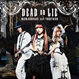 DEAD OR LIE(初回限定盤CD+Blu-ray)TVアニメ(ダンガンロンパ3-The End of 希望ヶ峰学園- 未来編)オープニングテーマ