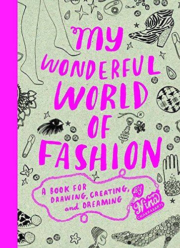 My Wonderful World of Fashion: A Book for Drawing, Creating and Dreamingの詳細を見る