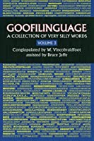 A Collection of Very Silly Words (Goofilinguage)