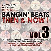 Vol. 3-Bangin Beats Then & Now!