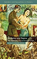 Brutality and Desire: War and Sexuality in Europe's Twentieth Century (Genders and Sexualities in History)【洋書】 [並行輸入品]