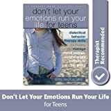 Don't Let Your Emotions Run Your Life for Teens: (Instant Help)