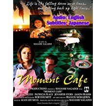 MOMENT CAFE (Audio:English, Subtitles: Japanese)