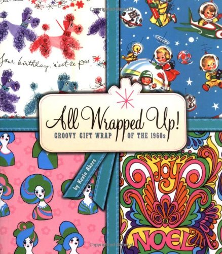 All Wrapped Up!: Groovy Gift Wrap of the 1960sの詳細を見る