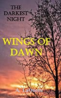 The Darkest Night - Wings of Dawn