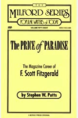 The Price of Paradise: The Magazine Career of F. Scott Fitzgerald Paperback