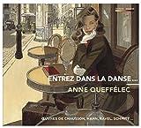 アンヌ・ケフェレック ~ ダンスに加わって (Entrez Dans La Danse... / Anne Queffelec ~ Ceuvres De Chausson   Hahn   Ravel   Schmitt) [輸入盤] [日本語帯・解説付]