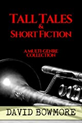 Tall Tales & Short Fiction: A Multi-Genre Collection ペーパーバック
