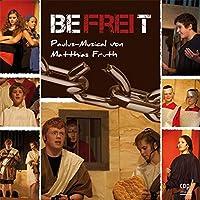 Befreit: Paulus-Musical von Matthias Fruth