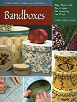 BandBoxes: Tips, Tools, and Techniques for Learning the Craft (Heritage Crafts Today)